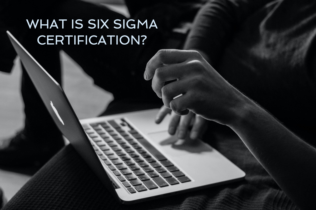 What Is Six Sigma Certification?