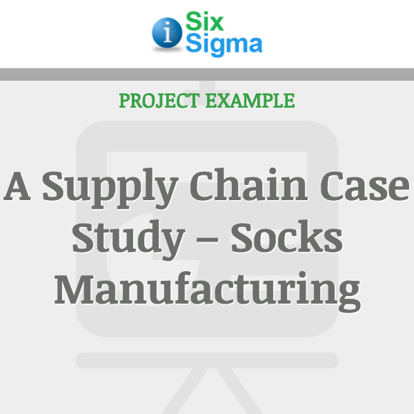 A Supply Chain Case Study – Socks Manufacturing