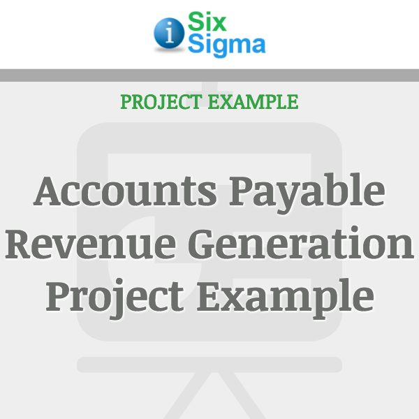 Accounts Payable Revenue Generation Project Example