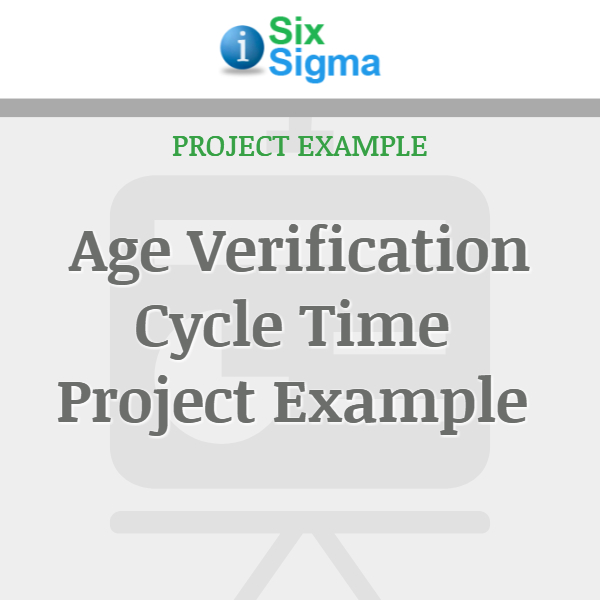 Age Verification Cycle Time Project Example