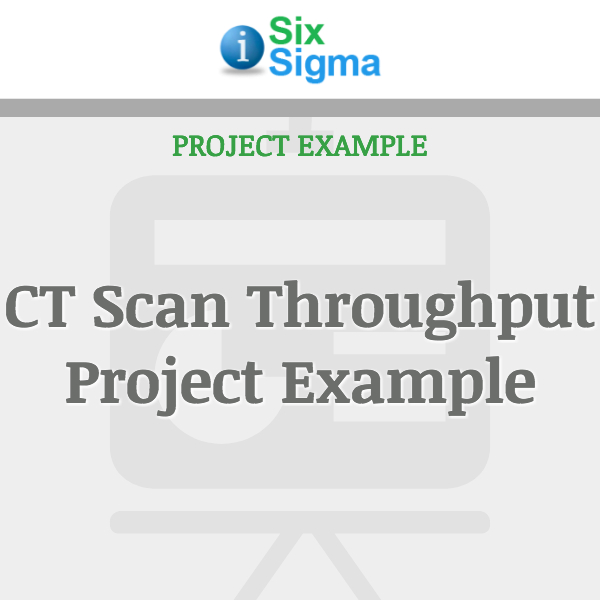 CT Scan Throughput Project Example