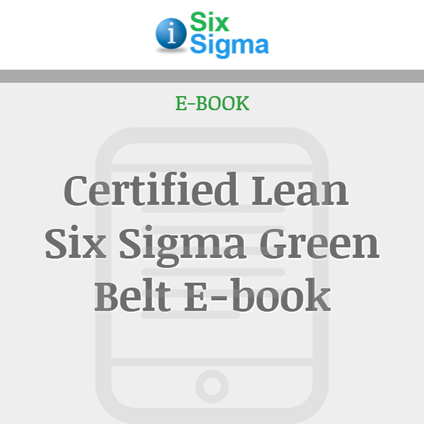 Certified Lean Six Sigma Green Belt E-book