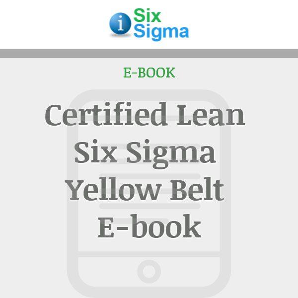 Certified Lean Six Sigma Yellow Belt E-book