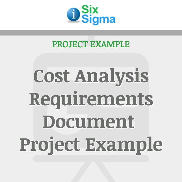 Cost Analysis Requirements Document Project Example