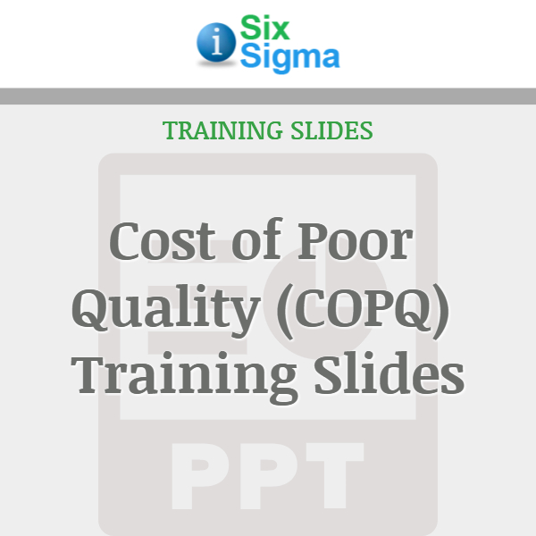 Cost of Poor Quality (COPQ) Training Slides