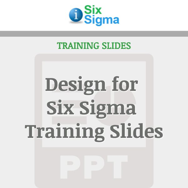 Design for Six Sigma Training Slides