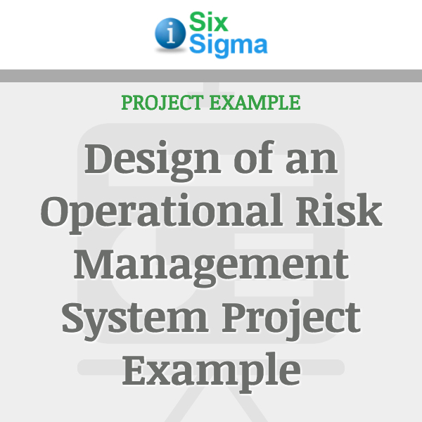Design of an Operational Risk Management System Project Example