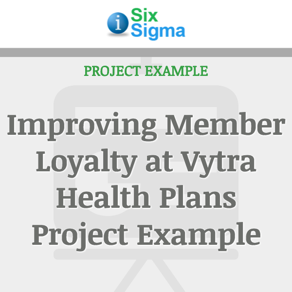 Improving Member Loyalty at Vytra Health Plans Project Example