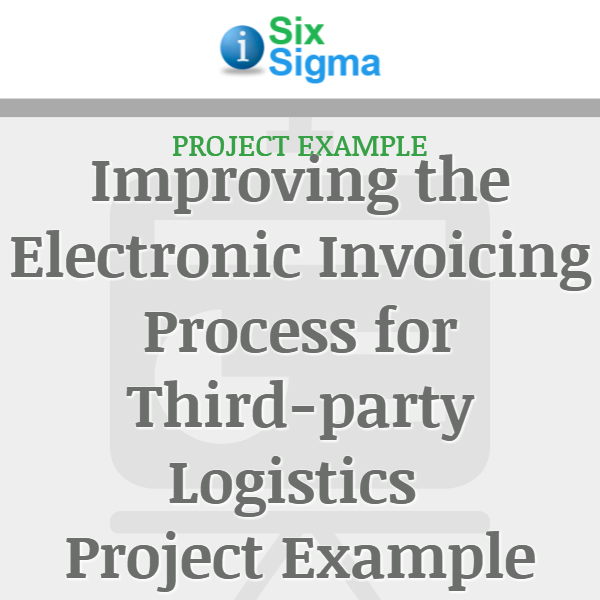 Improving the Electronic Invoicing Process for Third-party Logistics Project Example