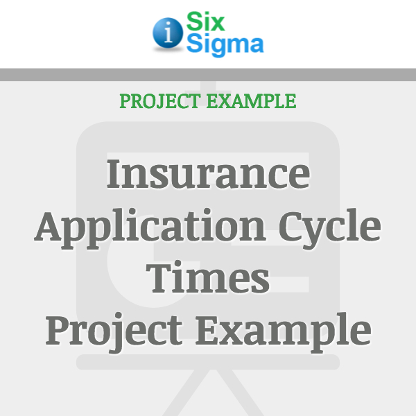Insurance Application Cycle Times Project Example