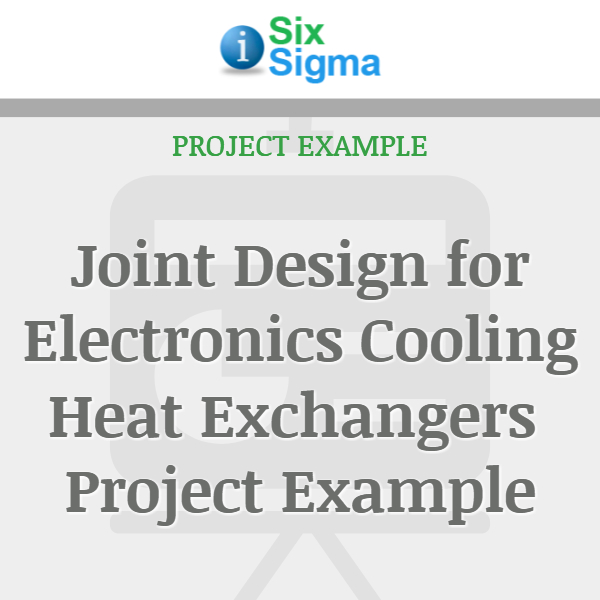 Joint Design for Electronics Cooling Heat Exchangers Project Example