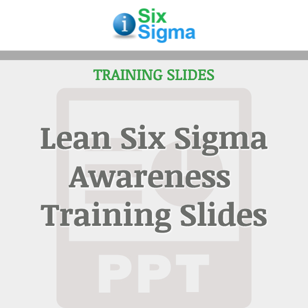 Lean Six Sigma Awareness Training Slides