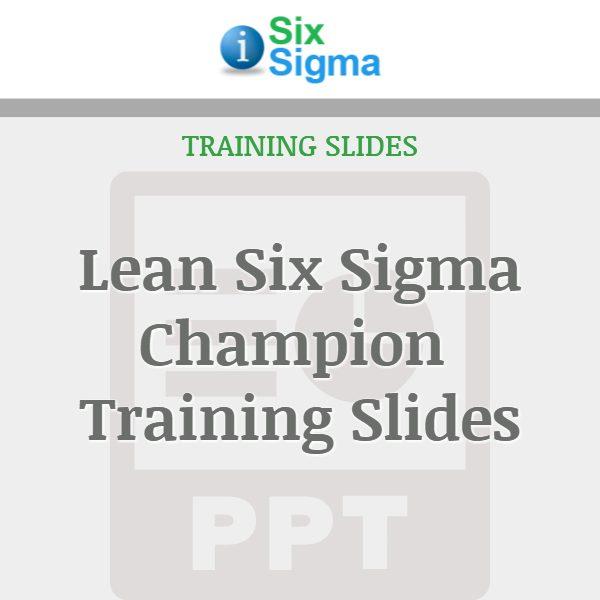 Lean Six Sigma Champion Training Slides