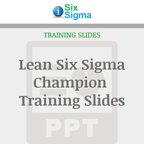 Lean Six Sigma Champion Training Slides