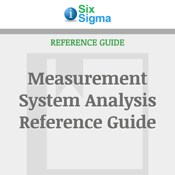 Measurement System Analysis Reference Guide