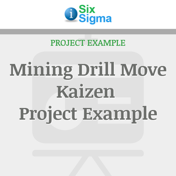 Mining Drill Move Kaizen Project Example