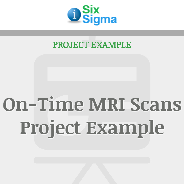 On-Time MRI Scans Project Example