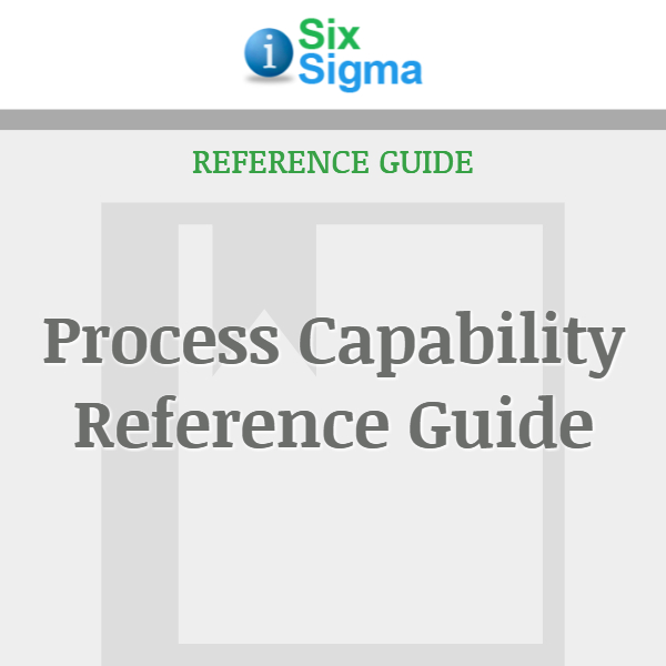 Process Capability Reference Guide