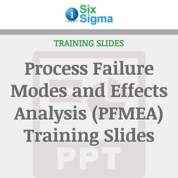 Process Failure Modes and Effects Analysis (PFMEA) Training Slides