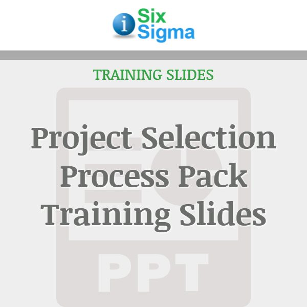 Project Selection Process Pack Training Slides