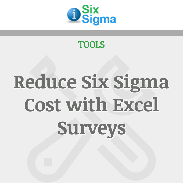 Reduce Six Sigma Cost with Excel Surveys