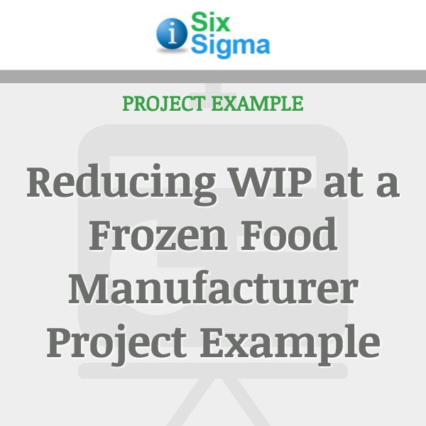 Reducing WIP at a Frozen Food Manufacturer
