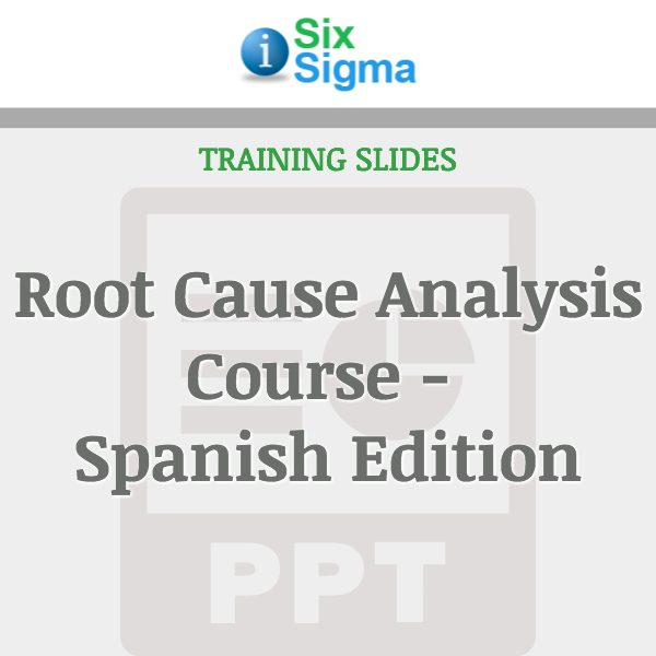Root Cause Analysis Course - Spanish Edition