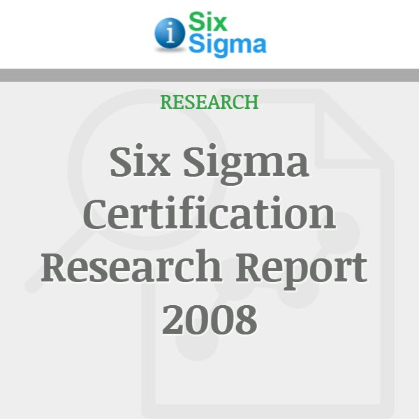 Six Sigma Certification Research Report 2008