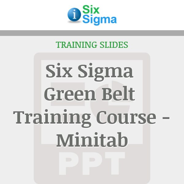 Six Sigma Green Belt Training Course - Minitab