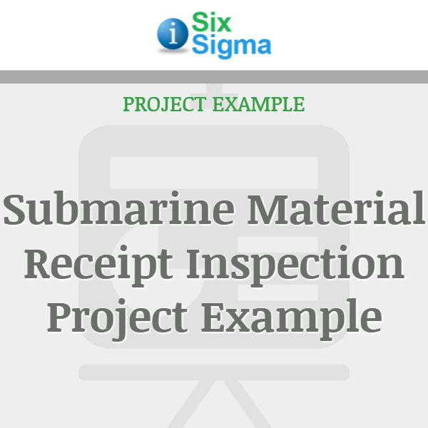 Submarine Material Receipt Inspection Project Example