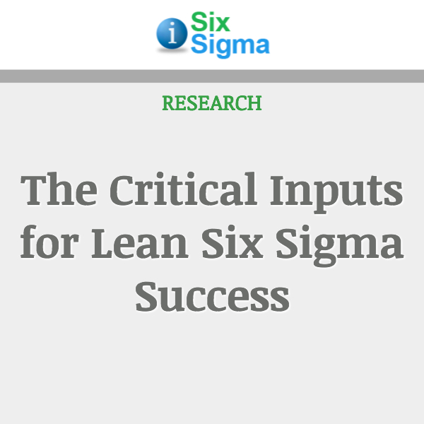The Critical Inputs for Lean Six Sigma Success