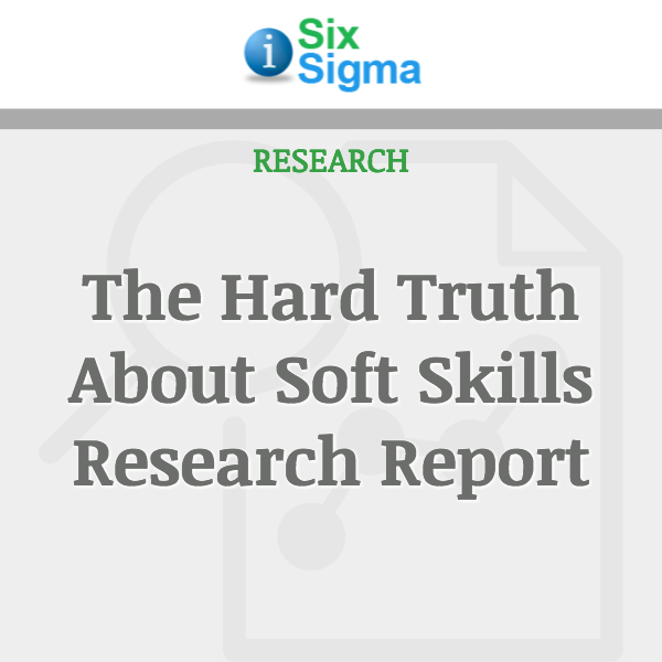 The Hard Truth About Soft Skills Research Report
