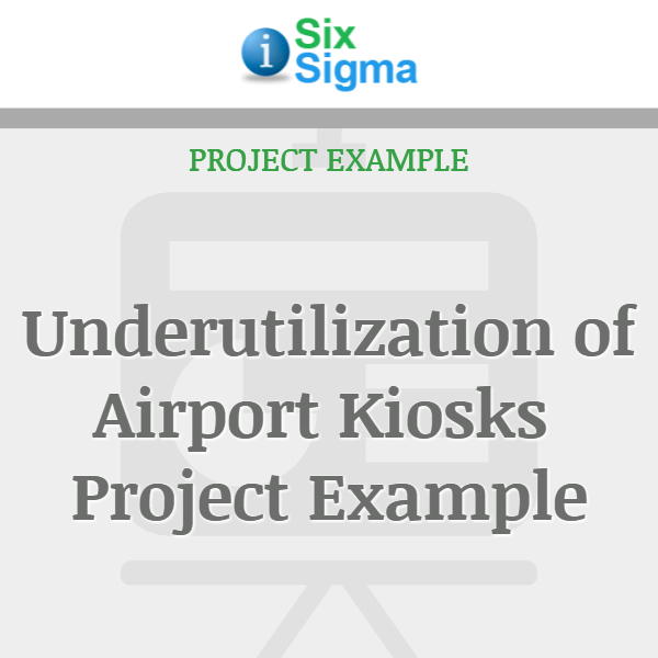 Underutilization of Airport Kiosks Project Example