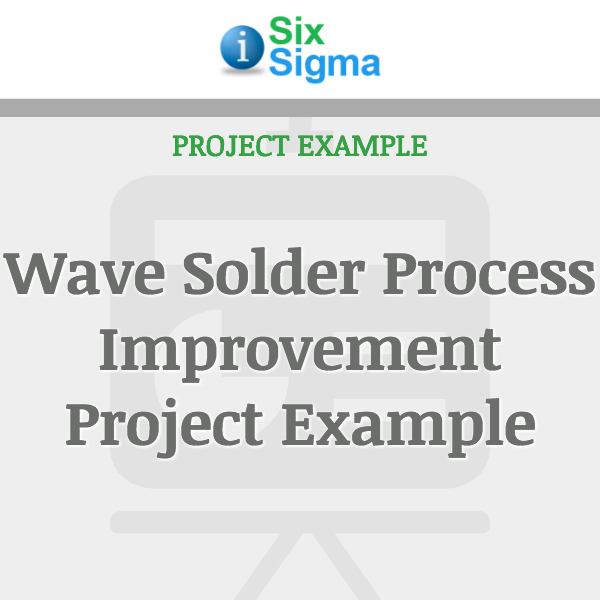 wave solder process improvement project example