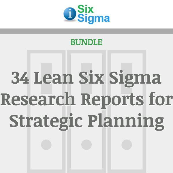 34 Lean Six Sigma Research Reports for Strategic Planning