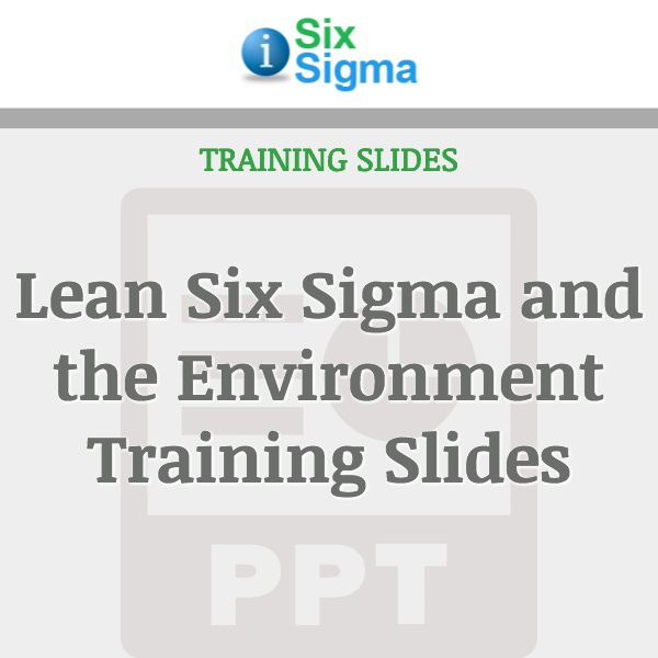 Lean Six Sigma and the Environment Training Slides
