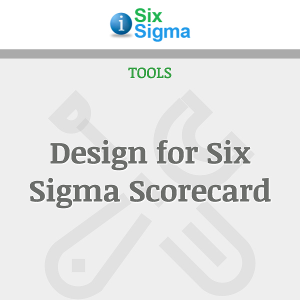 Design for Six Sigma Scorecard