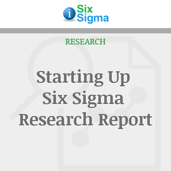Starting Up Six Sigma Research Report