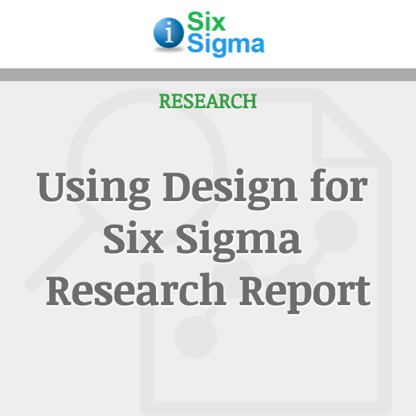 Using Design for Six Sigma Research Report