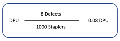 An example of a DPU calculation, showing 8 defects divided by 100 staplers produced